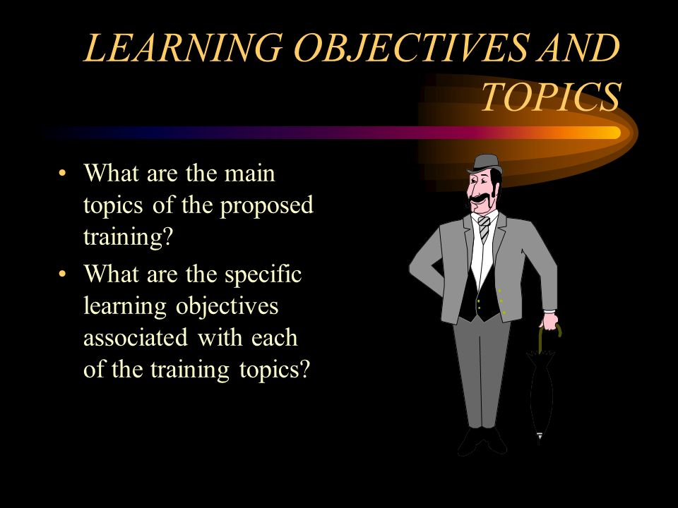 LEARNING OBJECTIVES AND TOPICS