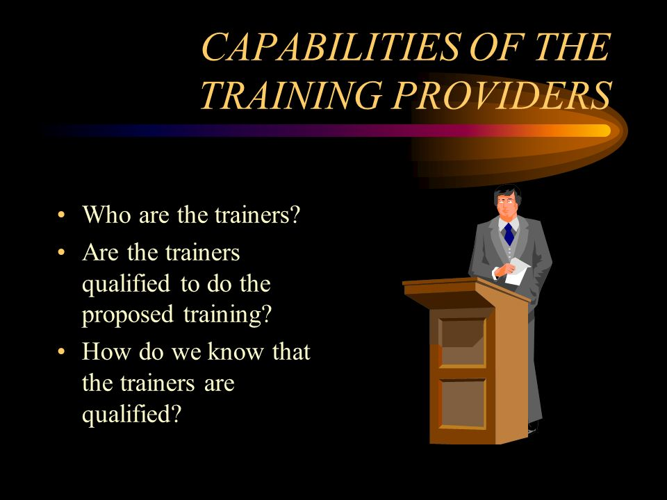 CAPABILITIES OF THE TRAINING PROVIDERS
