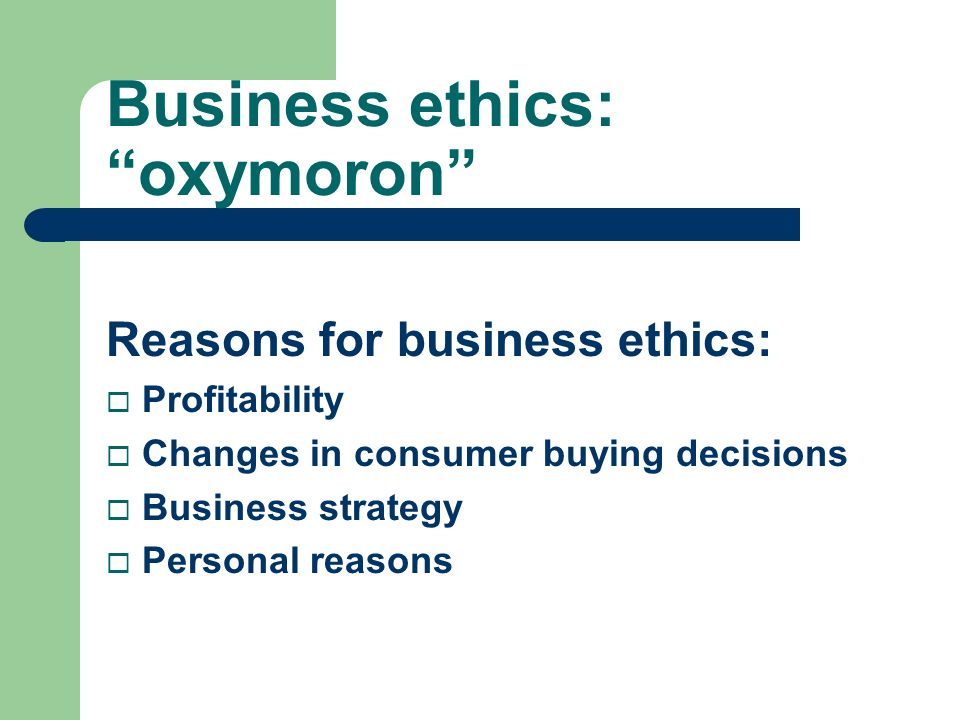 Business ethics: oxymoron