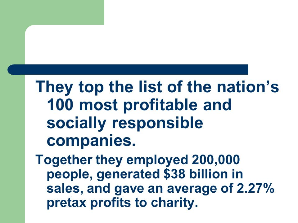 They top the list of the nation's 100 most profitable and socially responsible companies.