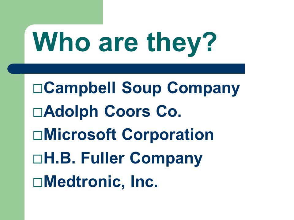Who are they Campbell Soup Company Adolph Coors Co.