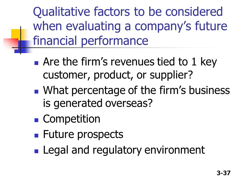 Qualitative factors to be considered when evaluating a company's future financial performance