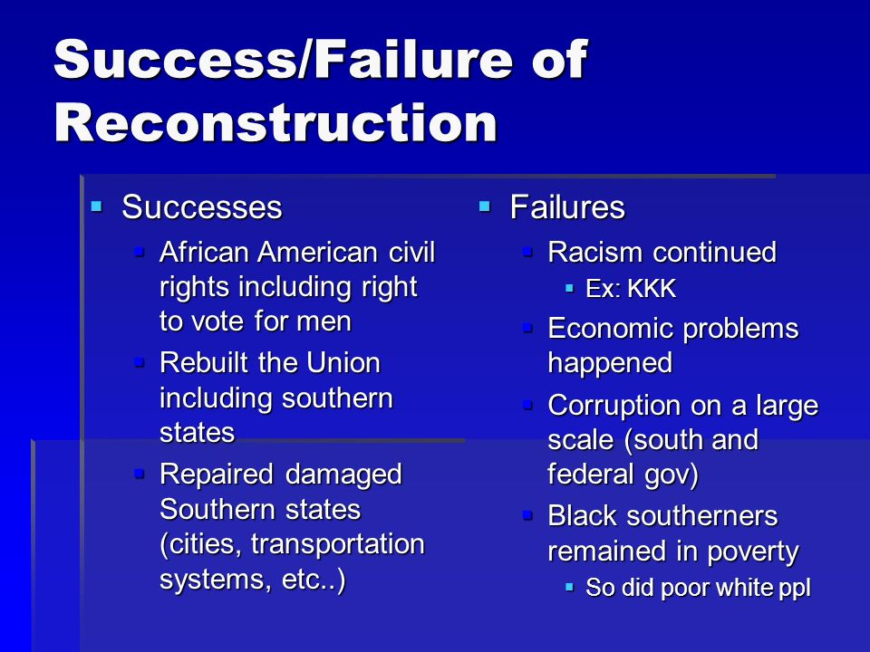 the success and failures of reconstruction essay Please only upload your answers, not the questions label your answers (essay #1, essay #2, etc) part ii: short answer essays (30 points) instructions: you should answer all parts of each essay question, as there are multiple questions within each essay.