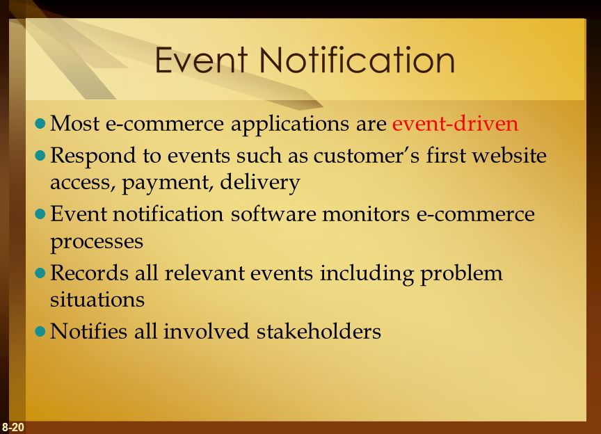 Event Notification Most e-commerce applications are event-driven