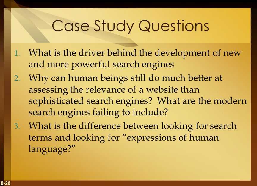 Case Study Questions What is the driver behind the development of new and more powerful search engines.