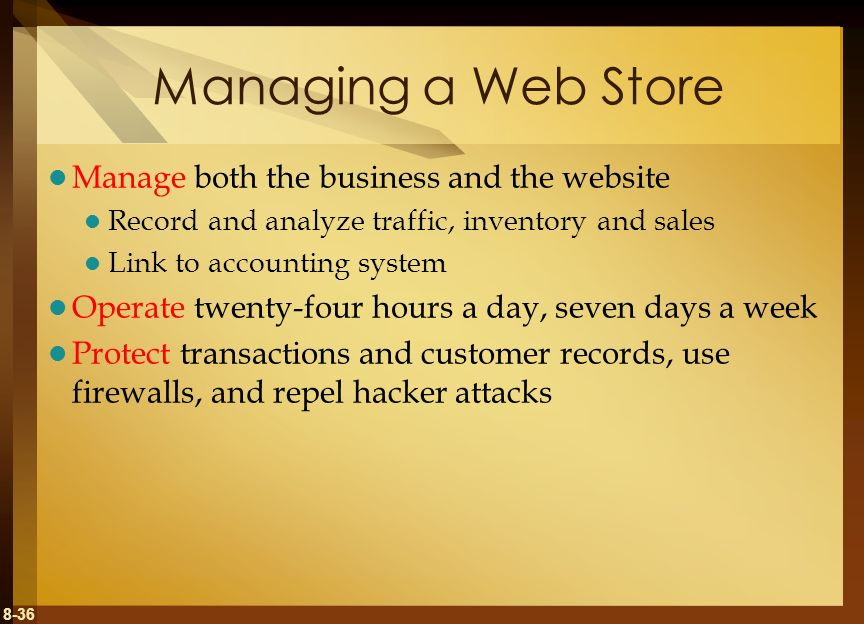 Managing a Web Store Manage both the business and the website