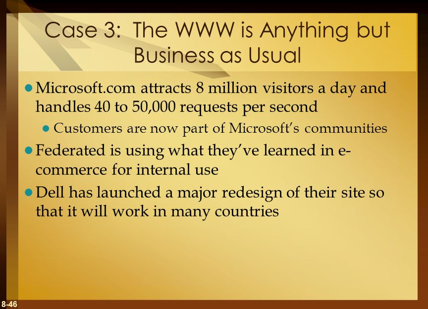 Case 3: The WWW is Anything but Business as Usual