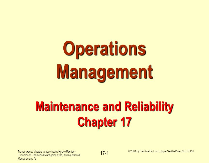 Operations Management Maintenance and Reliability Chapter 17