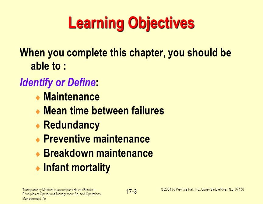 Learning Objectives When you complete this chapter, you should be able to : Identify or Define: Maintenance.