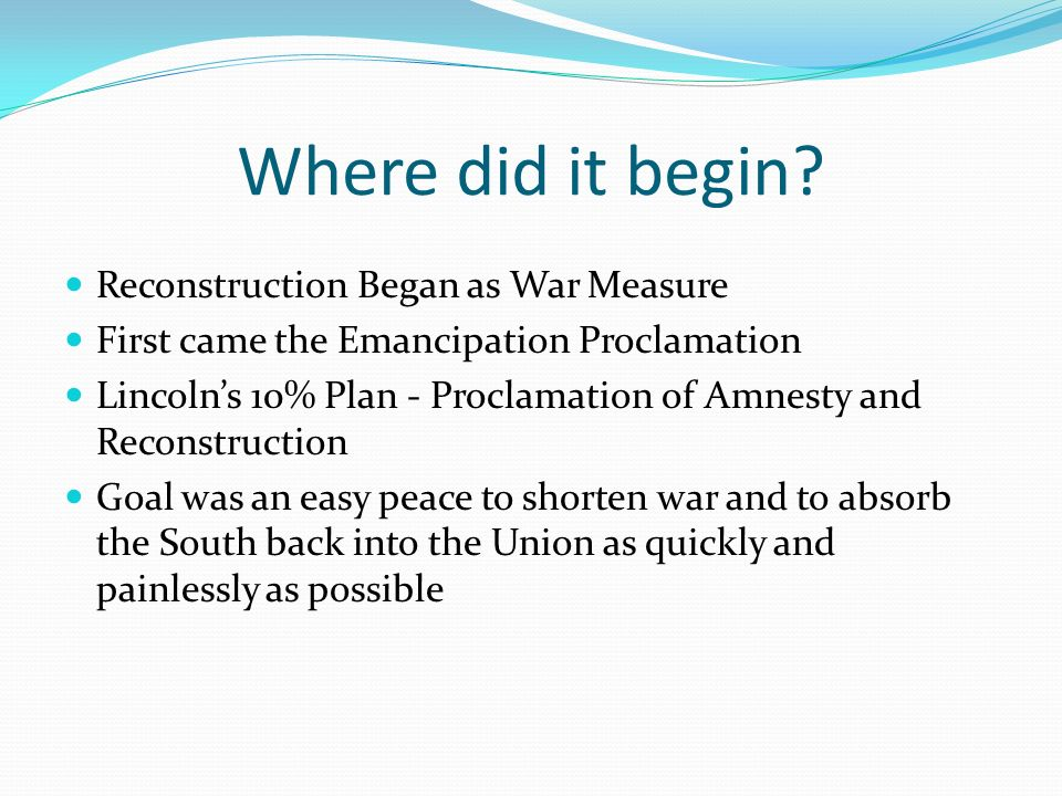 Where did it begin Reconstruction Began as War Measure