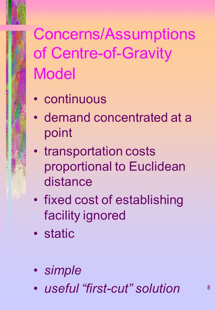 Concerns/Assumptions of Centre-of-Gravity Model