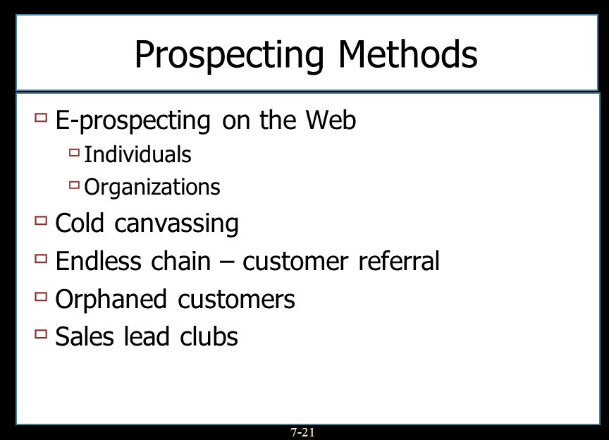 Prospecting Methods E-prospecting on the Web Cold canvassing