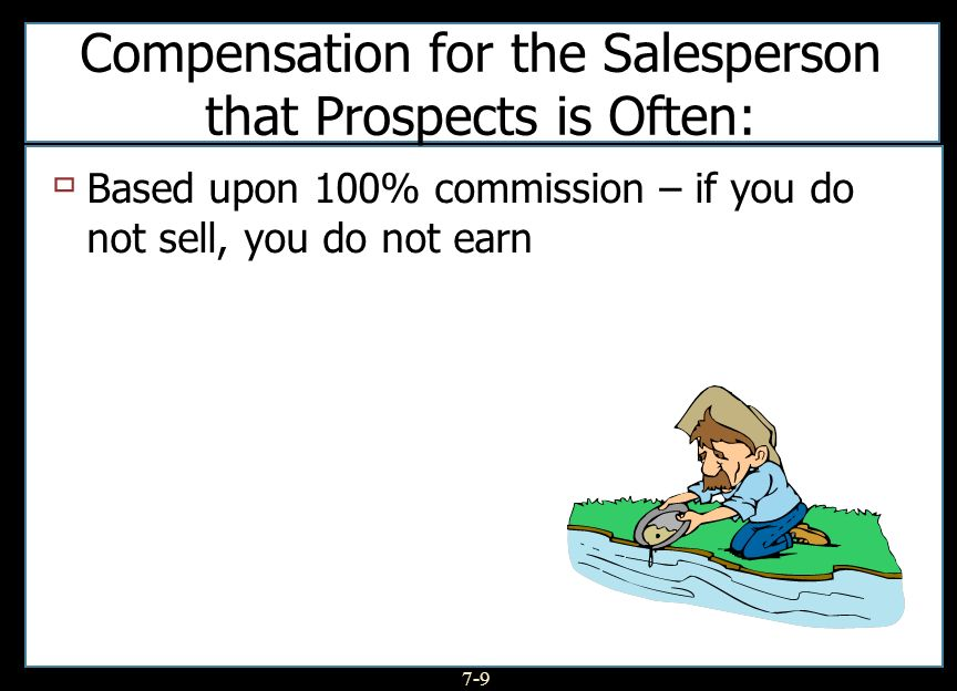 Compensation for the Salesperson that Prospects is Often: