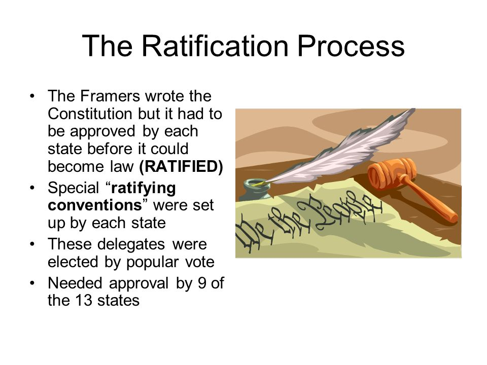 the process of the ratification of the american constitution In addition, as ensured by the first amendment, all american citizens are free to petition congress or their state legislatures to amend the constitution to be approved, the amending resolution must be passed by a two-thirds supermajority vote in both the house and the senate.