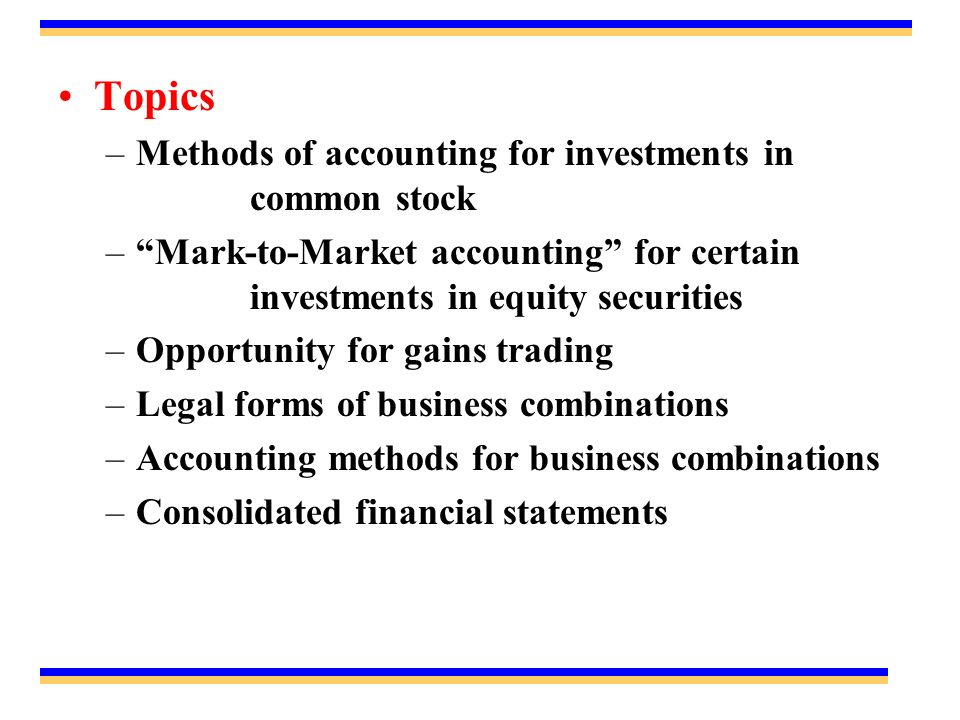 Topics Methods of accounting for investments in common stock