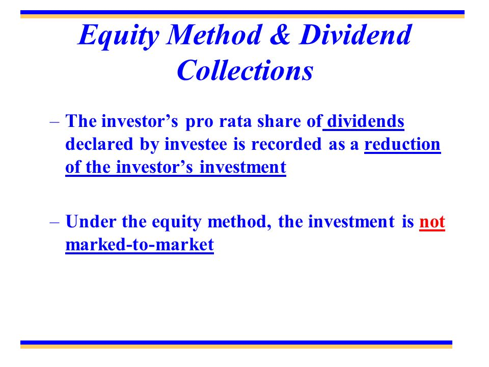 Equity Method & Dividend Collections