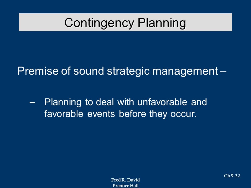 Contingency Planning Premise of sound strategic management –