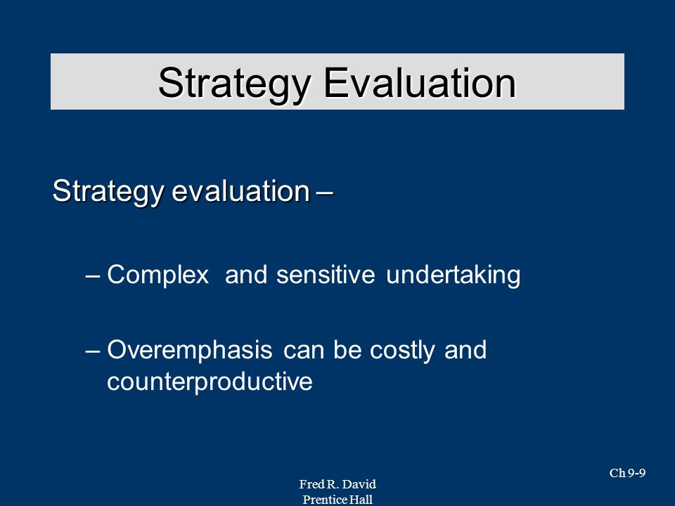Strategy Evaluation Strategy evaluation –