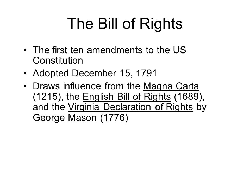 The Bill of Rights The first ten amendments to the US Constitution