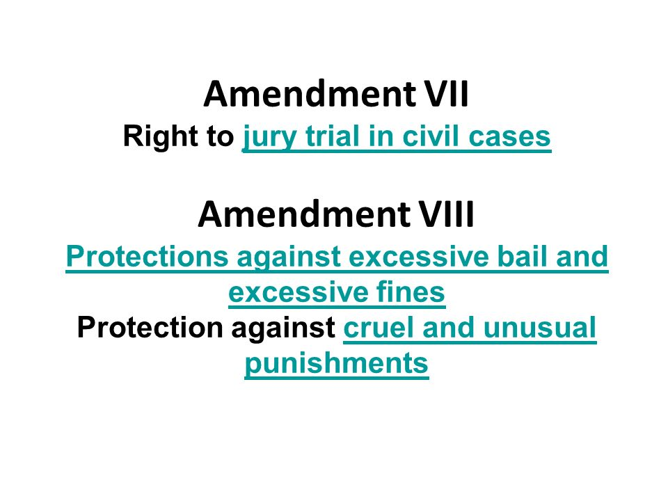 Amendment VII Amendment VIII Right to jury trial in civil cases