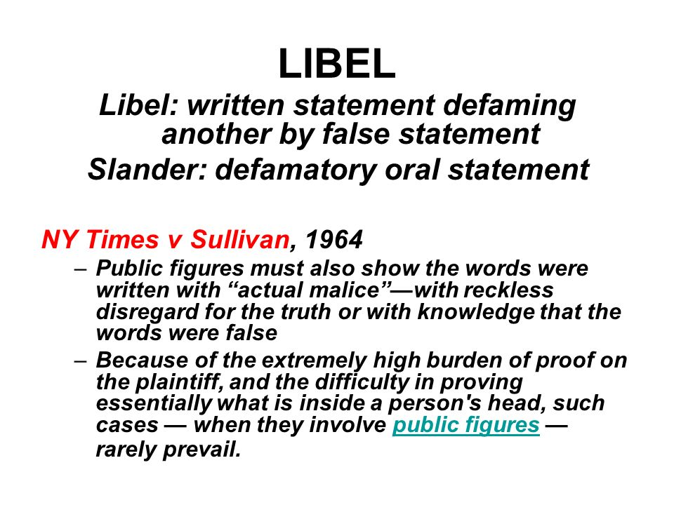 LIBEL Libel: written statement defaming another by false statement
