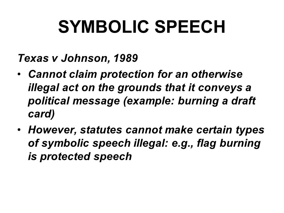 SYMBOLIC SPEECH Texas v Johnson, 1989