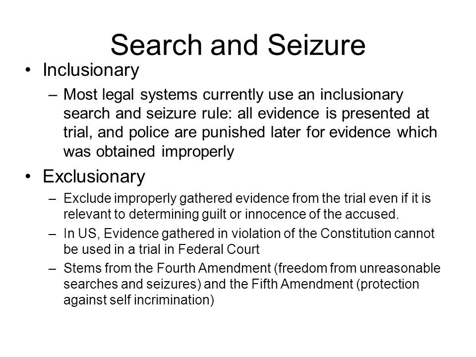 Search and Seizure Inclusionary Exclusionary