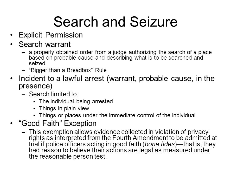 Search and Seizure Explicit Permission Search warrant