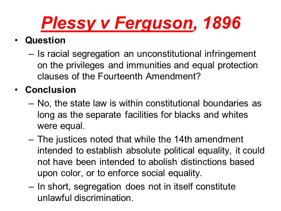 Plessy v Ferguson, 1896 Question