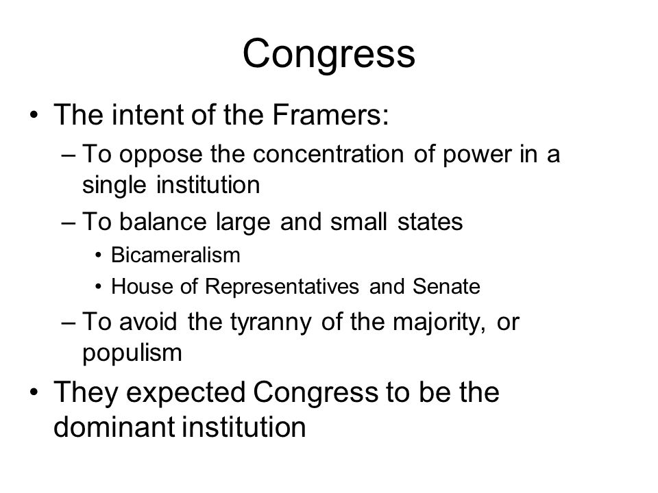 Congress The intent of the Framers:
