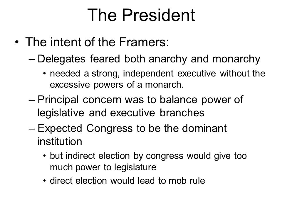 The President The intent of the Framers: