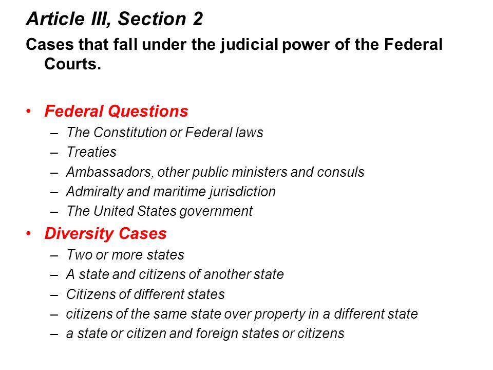 Article III, Section 2 Cases that fall under the judicial power of the Federal Courts. Federal Questions.