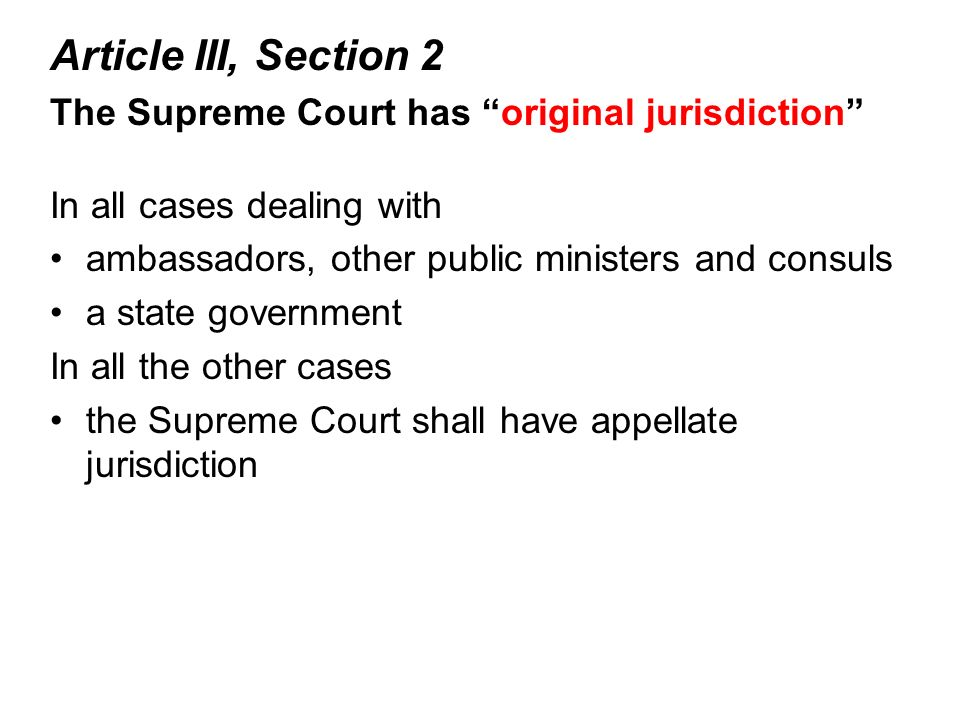 Article III, Section 2 The Supreme Court has original jurisdiction