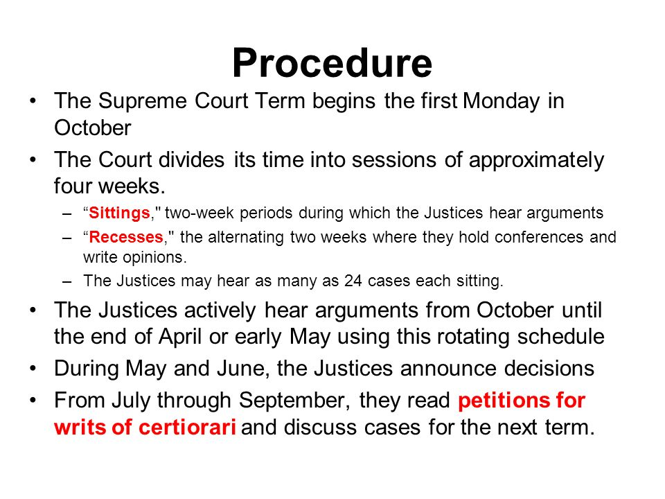 Procedure The Supreme Court Term begins the first Monday in October