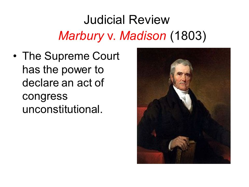 Judicial Review Marbury v. Madison (1803)