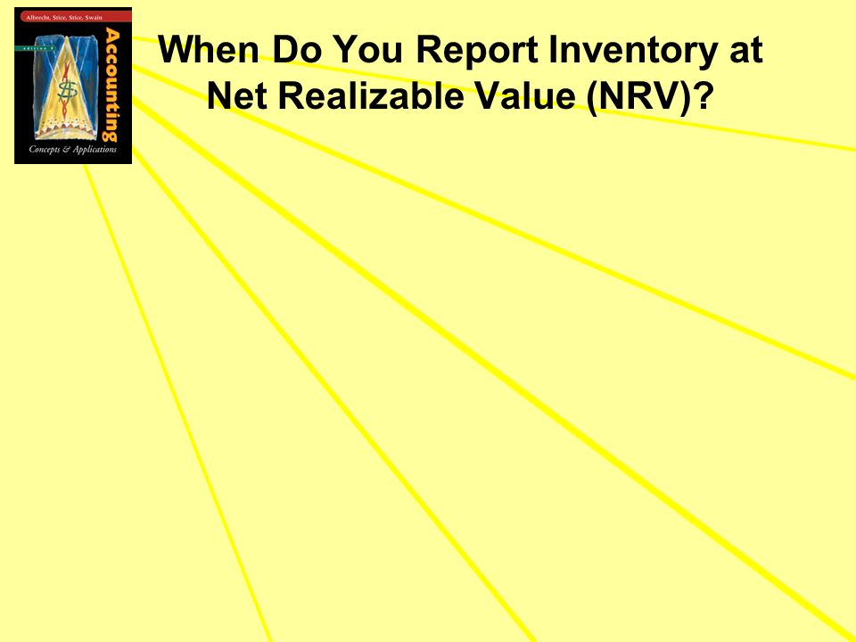 When Do You Report Inventory at Net Realizable Value (NRV)