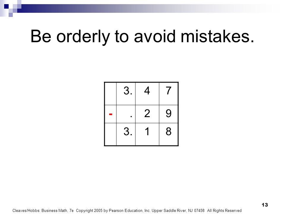 Be orderly to avoid mistakes.