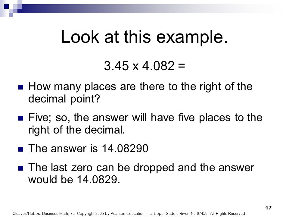 Look at this example. 3.45 x 4.082 = How many places are there to the right of the decimal point