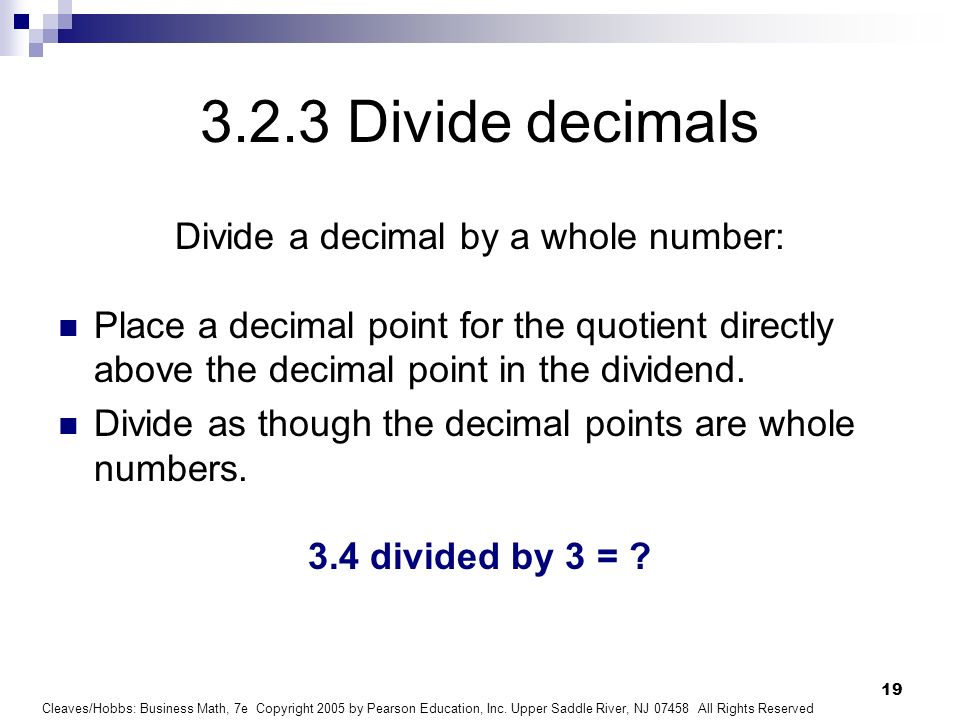 Divide a decimal by a whole number:
