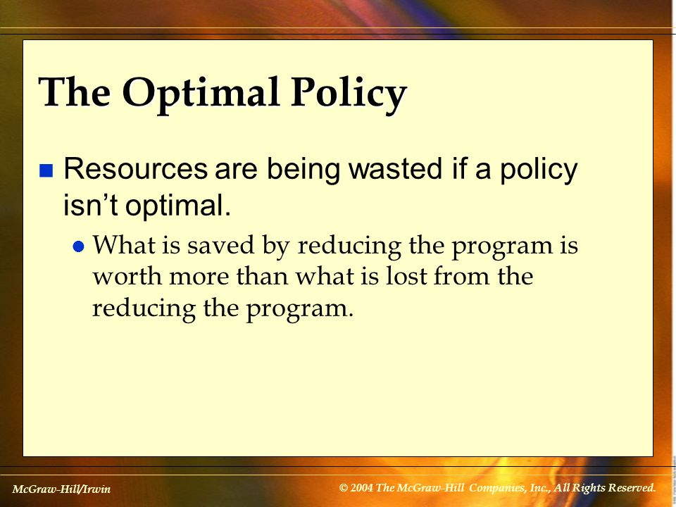 The Optimal Policy Resources are being wasted if a policy isn't optimal.