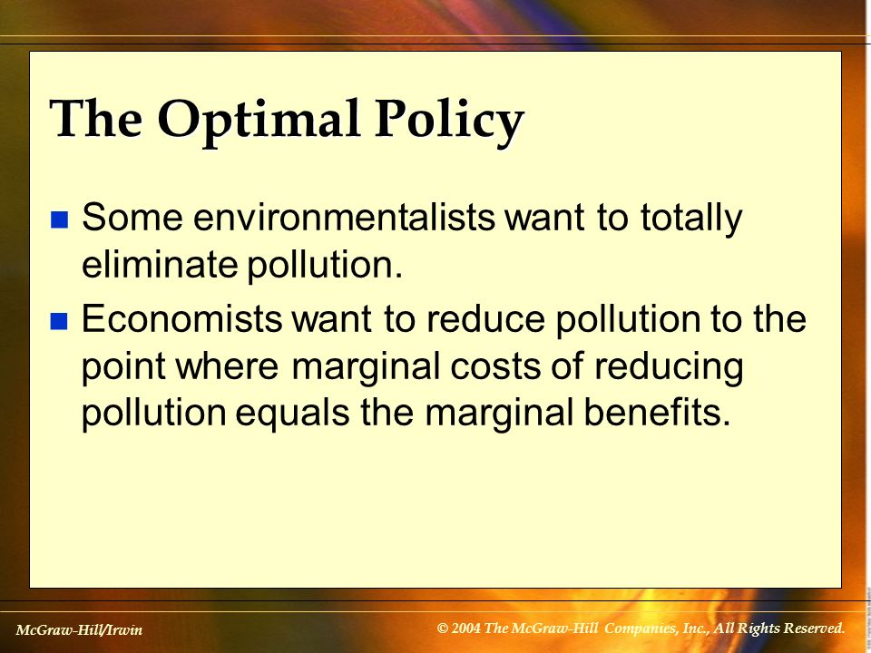 The Optimal Policy Some environmentalists want to totally eliminate pollution.