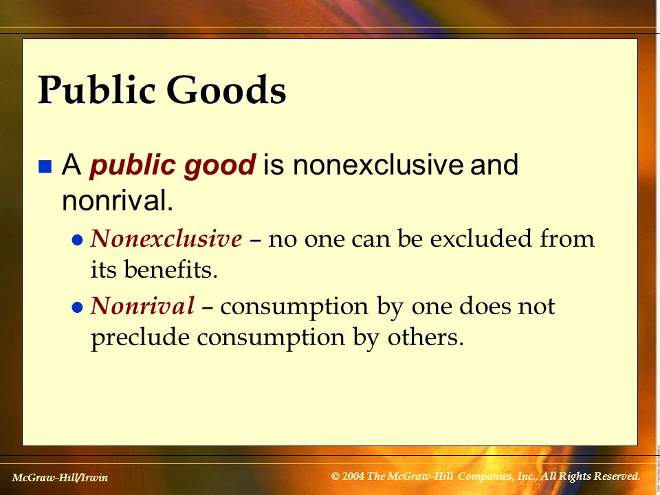 Public Goods A public good is nonexclusive and nonrival.