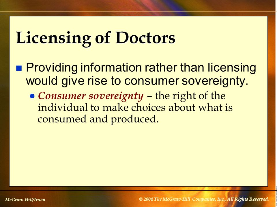 Licensing of Doctors Providing information rather than licensing would give rise to consumer sovereignty.