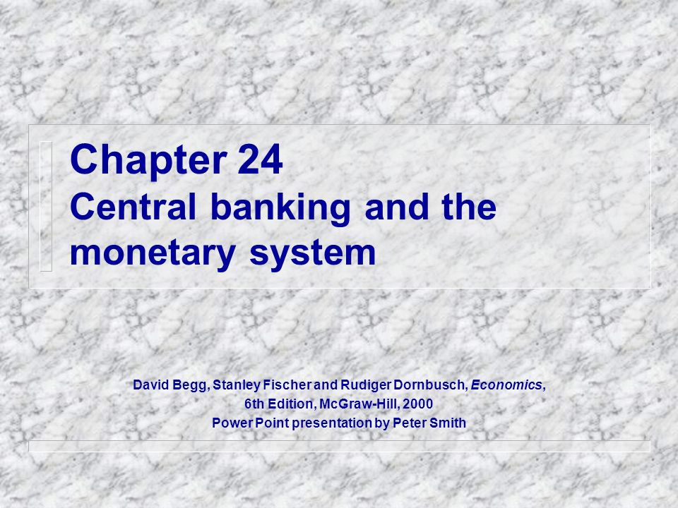 Chapter 24 Central banking and the monetary system
