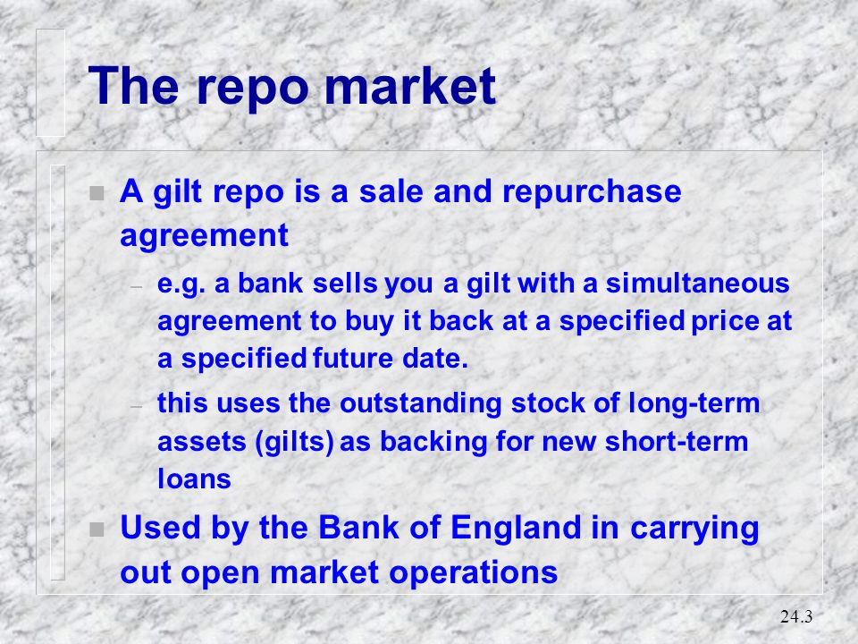 The repo market A gilt repo is a sale and repurchase agreement