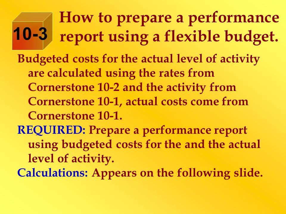 How to prepare a performance report using a flexible budget.