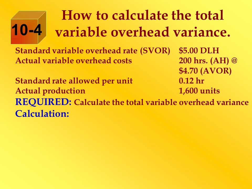 How to calculate the total variable overhead variance.