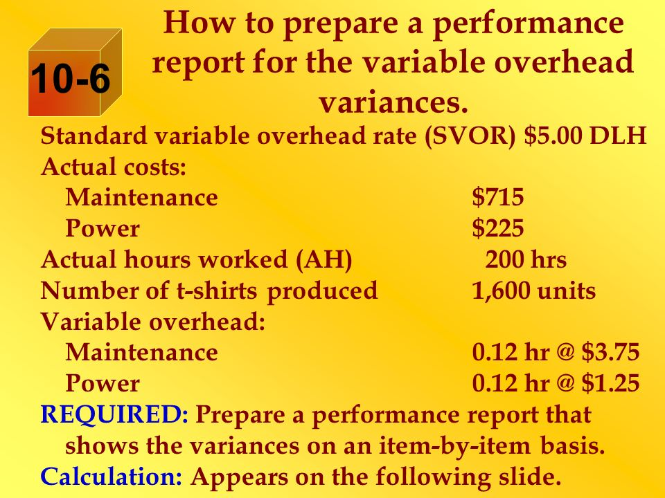 How to prepare a performance report for the variable overhead variances.