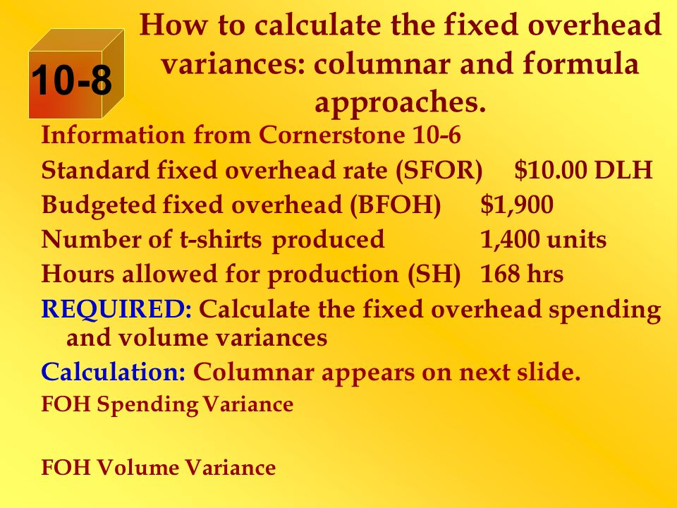 How to calculate the fixed overhead variances: columnar and formula approaches.