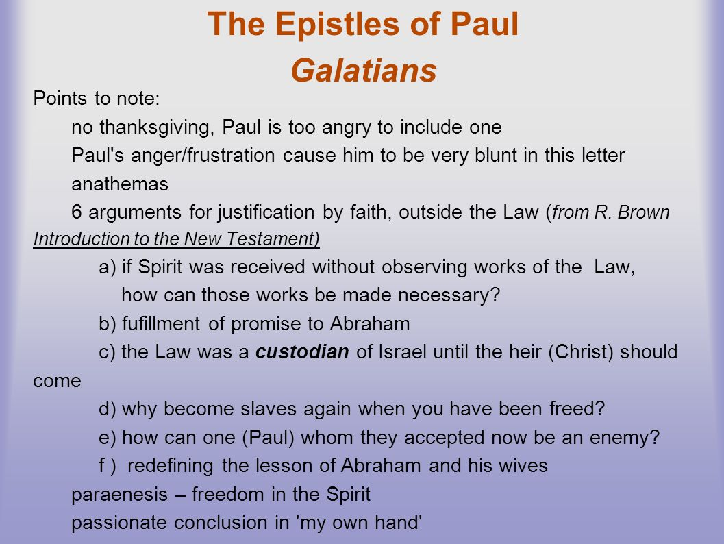 a summary of the pauls letter to the galatians Who were paul's opponents in galatia mirror-reading a polemical letter: galatians as a test case 19 the thread that holds galatians together as paul.
